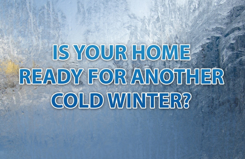 is your home ready for another winter?