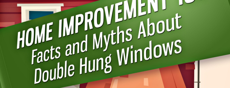 myths and facts about double hung windows