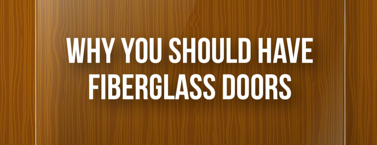 why you should have fiberglass doors
