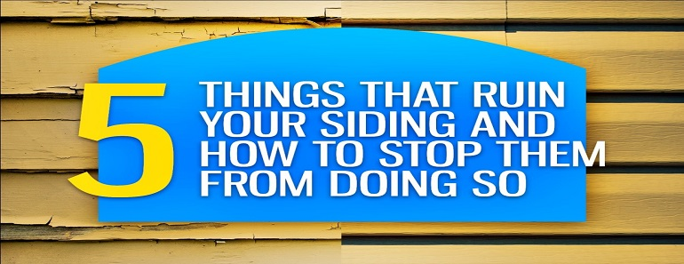 things that ruin your siding