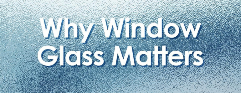 why window glass matters