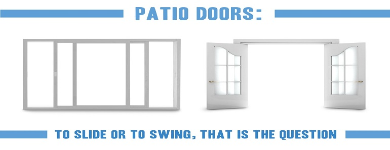 Patio Doors To Slide or to swing