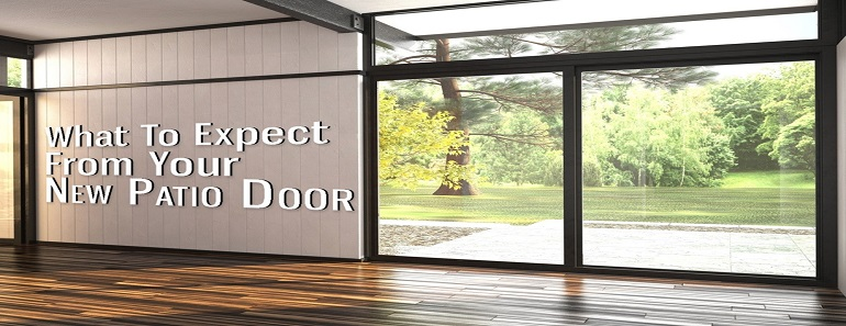 what to expect from your new patio door