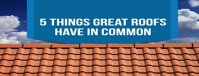 5 things great roofs have in common