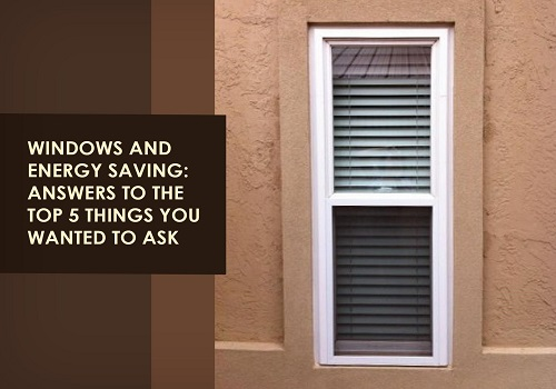 Windows and energy saving answers to the top 5 things you for Energy saving windows cost