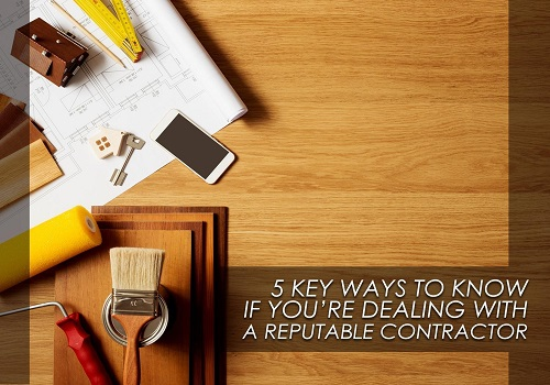 5 key ways to know if you re dealing with a reputable for How to find a reputable builder